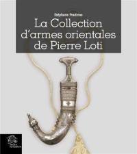 La collection d'armes orientales de Pierre Loti
