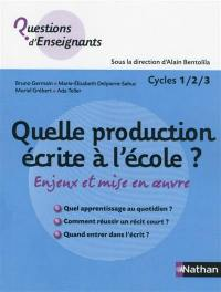 Quelle production écrite à l'école ?