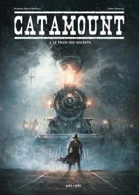 Catamount. Volume 2, Le train des maudits