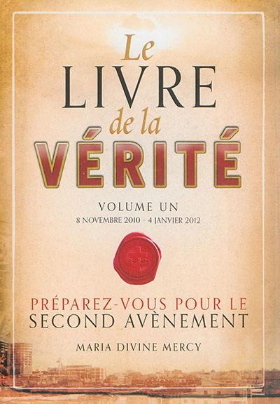 Livre : 8 novembre 2010 - 4 janvier 2012, Le livre de la vérité. Volume 1,  écrit par Maria divine mercy - Icon House Books