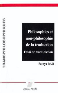 Philosophies et non-philosophie de la traduction