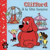Clifford. Volume 8, A la fête foraine