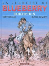 La jeunesse de Blueberry. Volume 19, Rédemption