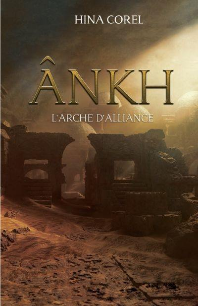 Ânkh. Volume 3, L'arche d'alliance