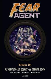 Fear agent. Volume 1,