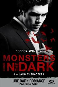 Monsters in the dark. Volume 4, Larmes sincères