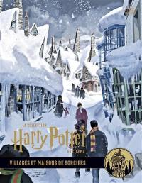 La collection Harry Potter au cinéma. Volume 10, Villages et maisons de sorciers