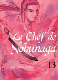 Le chef de Nobunaga. Volume 13,