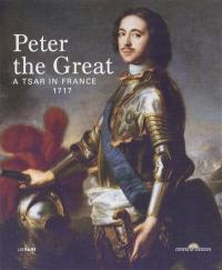 Peter the Great, a tsar in France 1717