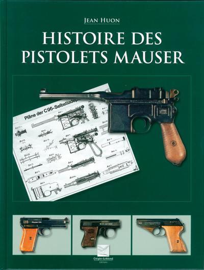 Histoire des pistolets Mauser - Jean Huon