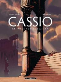 Cassio. Volume 1, Le premier assassin