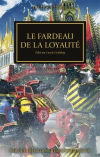 The Horus heresy, Le fardeau de la loyauté