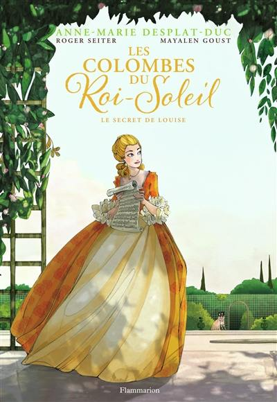 Les colombes du Roi-Soleil. Volume 2, Le secret de Louise