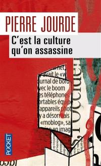 C'est la culture qu'on assassine,