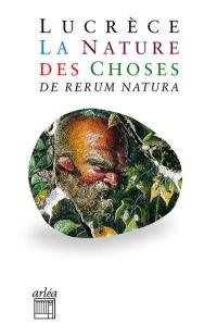 La nature des choses = De rerum natura