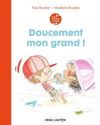Doucement mon grand !