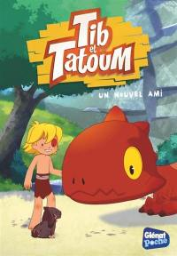 Tib & Tatoum. Volume 2, Un nouvel ami