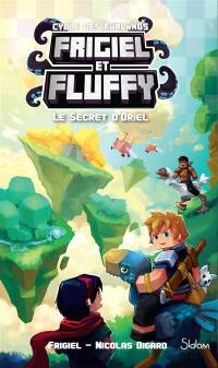 Frigiel et Fluffy. Volume 3, Le secret d'Oriel