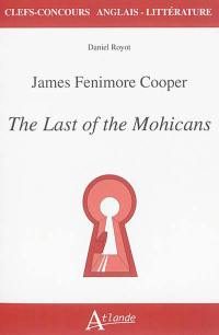 James Fenimore Cooper, The last of the Mohicans