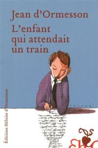 L'enfant qui attendait un train
