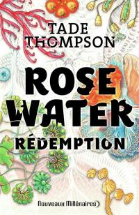 Rosewater. Volume 3, Rédemption
