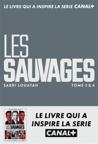 Les sauvages, Tomes 3 & 4