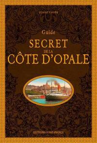 Guide secret de la Côte d'Opale