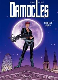 Damoclès. Volume 3, Perfect child