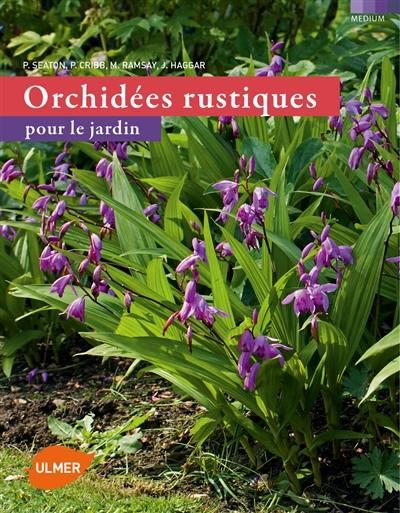 Livre : Orchidées rustiques pour le jardin - Ulmer - 9782841386253