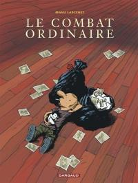 Le combat ordinaire. Volume 1,