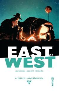 East of West. Volume 8, Telle est la vraie révolution