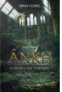 Ânkh. Volume 2, Le secret des Templiers
