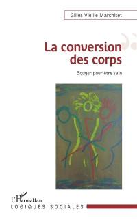 La conversion des corps
