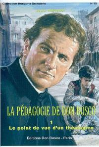 La pédagogie de Don Bosco. Volume 1,