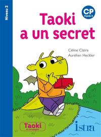 Taoki a un secret : CP, cycle 2 : niveau 2