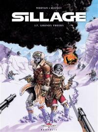 Sillage. Volume 17, Grands froids