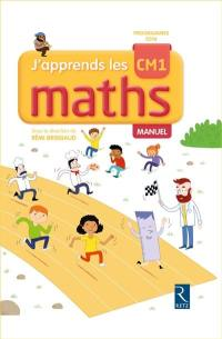 J'apprends les maths CM1 : manuel : programmes 2016