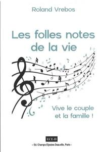 Les folles notes de la vie