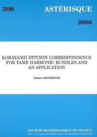 Astérisque. n° 309, Kobayashi-Hitchin correspondence for tame harmonic bundles and an application