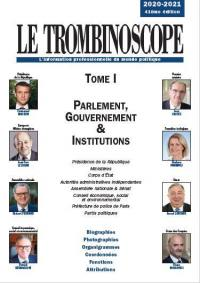 Le trombinoscope. Volume 1, Parlement, gouvernement & institutions 2020-2021