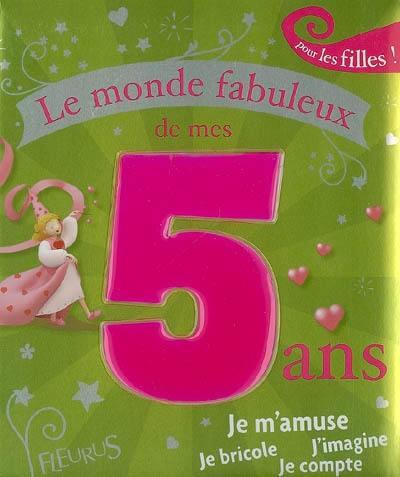 Livre Le Monde Fabuleux De Mes 5 Ans Ecrit Par Karine