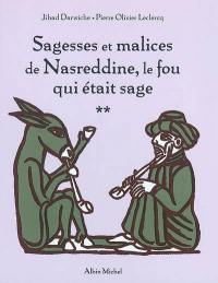 Sagesses et malices de Nasreddine, le fou qui était sage. Volume 2,
