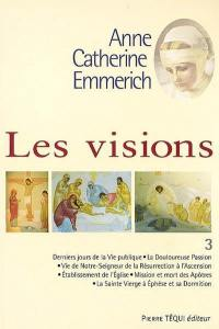 Visions d'Anne-Catherine Emmerich. Volume 3,