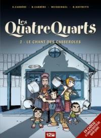 Les Quatre Quarts. Volume 2, Le chant des casseroles