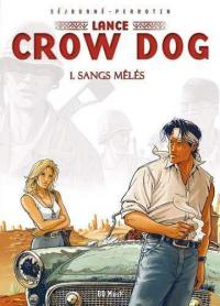 Lance Crow Dog. Volume 1, Sangs mêlés