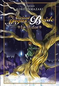 The ancient magus bride, Le fil d'or