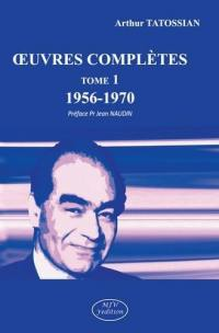 Oeuvres complètes. Volume 1, 1956-1970