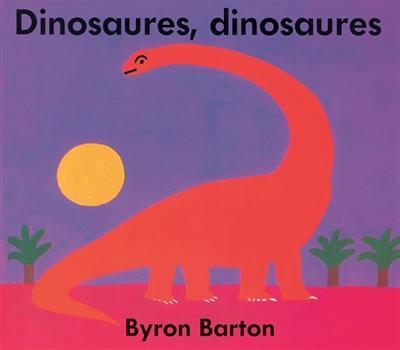 Livre dinosaures dinosaures crit par byron barton - Liste dinosaures ...