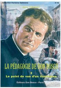 La pédagogie de Don Bosco. Volume 2,