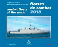 Flottes de combat 2018 = Combat fleets of the world 2018